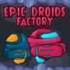 Fábrica de droides de épica juego