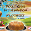 Pound Cake In The Meadow juego